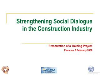 Strengthening Social Dialogue in the Construction Industry