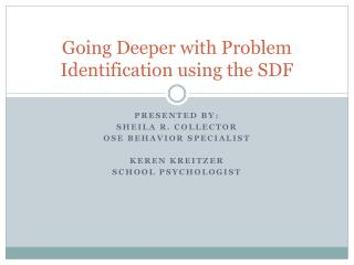 Going Deeper with Problem Identification using the SDF