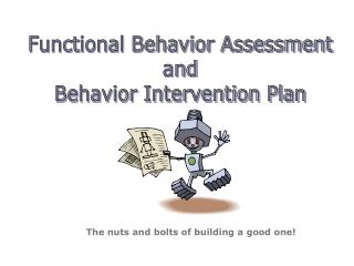 Functional Behavior Assessment and Behavior Intervention Plan