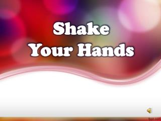 Shake Your Hands