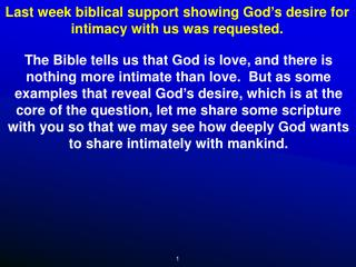 Last week biblical support showing God ' s desire for intimacy with us was requested.