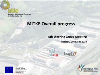 MITKE Overall progress 5th Steering Group Meeting Rzeszów, 30th June 2010