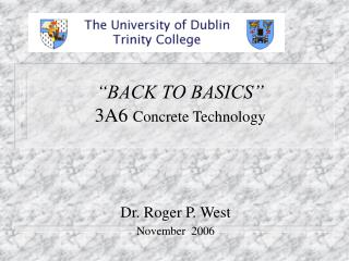 """BACK TO BASICS"" 3A6  Concrete Technology"