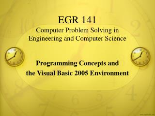 EGR 141 Computer Problem Solving in  Engineering and Computer Science