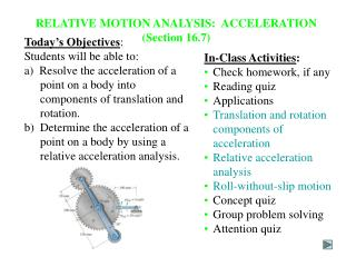Today's Objectives : Students will be able to:  a)  Resolve the acceleration of a point on a body into components of t