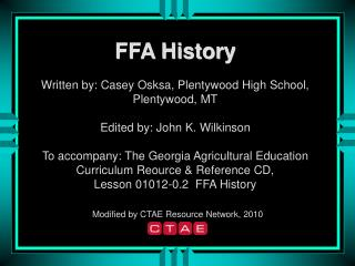 FFA History Written by: Casey Osksa, Plentywood High School, Plentywood, MT