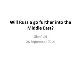 Will Russia go further into the Middle East?