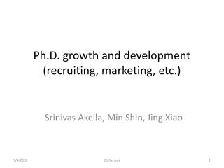 Ph.D. growth and development (recruiting, marketing, etc.)