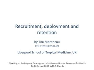 Recruitment, deployment and retention