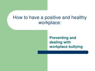 How to have a positive and healthy workplace: