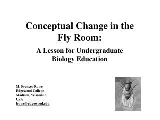 Conceptual Change in the  Fly Room: