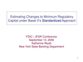 Estimating Changes to Minimum Regulatory Capital under Basel II's  Standardized  Approach