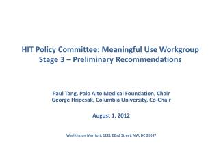 HIT Policy Committee: Meaningful Use Workgroup  Stage 3 – Preliminary Recommendations