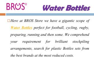 Water Bottles Varieties are Available in Affordable Prices