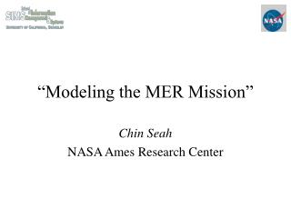 """Modeling the MER Mission"""