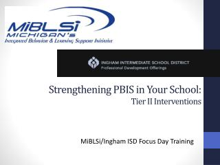Strengthening PBIS in Your School:  Tier II Interventions