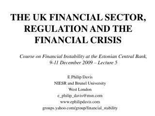 THE UK FINANCIAL SECTOR, REGULATION AND THE FINANCIAL CRISIS