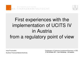 First experiences with the implementation of UCITS IV  in Austria  from a regulatory point of view