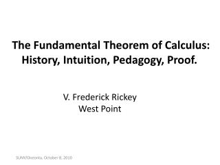 The Fundamental Theorem of Calculus: History, Intuition, Pedagogy, Proof.