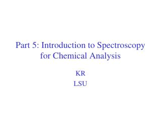 Part 5: Introduction to Spectroscopy for Chemical Analysis