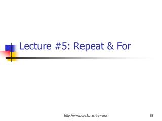 Lecture #5: Repeat & For