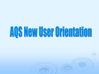 AQS New User Orientation