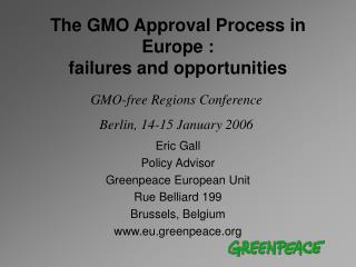 The GMO Approval Process in Europe : failures and opportunities