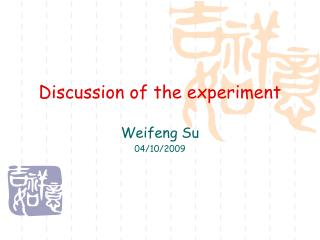 Discussion of the experiment