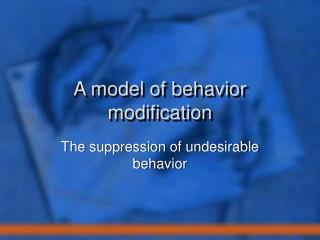 A model of behavior modification