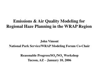 Emissions & Air Quality Modeling for Regional Haze Planning in the WRAP Region