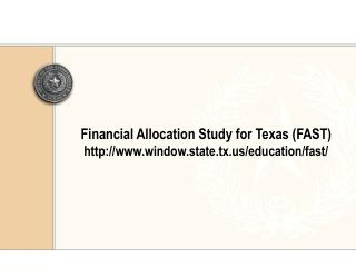 Financial Allocation Study for Texas (FAST)  window.state.tx /education/fast/