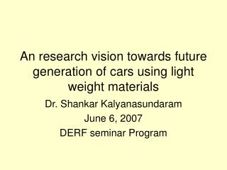 An research vision towards future generation of cars using light weight materials