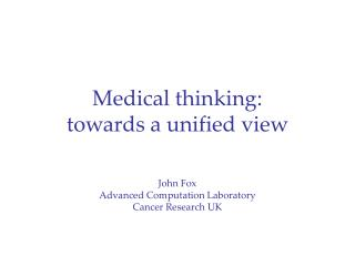 Medical thinking:  towards a unified view