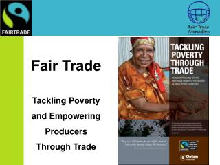 Fair Trade  Tackling Poverty and Empowering Producers Through Trade