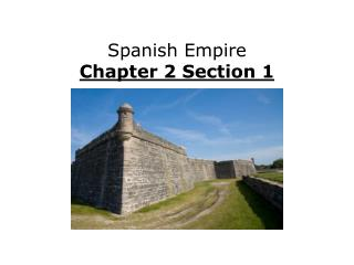 Spanish Empire Chapter 2 Section 1