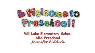 Mill Lake Elementary School ABA Preschool Jennifer Biddick