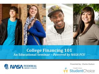 College  Financing  101 An Educational Seminar –  Powered by NASA FCU