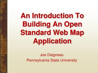 An Introduction To Building An Open Standard Web Map Application