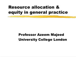 Resource allocation & equity in general practice