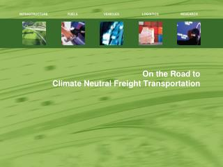 On the Road to  Climate Neutral Freight Transportation