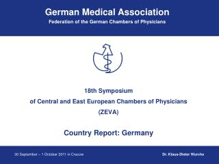 18th Symposium  of Central and East European Chambers of Physicians (ZEVA) Country Report: Germany
