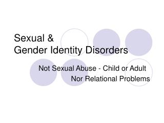 Sexual &  Gender Identity Disorders