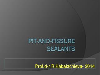 Pit - and - Fissure Sealants