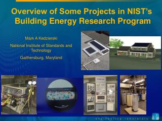 Overview of Some Projects in NIST's  Building Energy Research Program