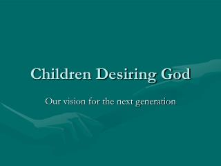 Children Desiring God