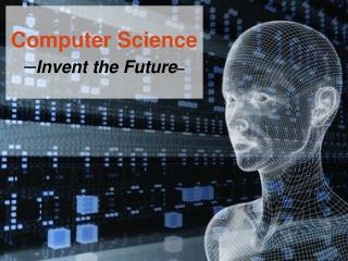 Computer Science – Invent the Future –