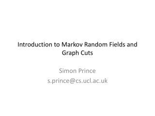 Introduction to Markov Random Fields and Graph Cuts