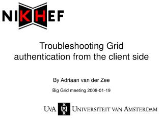 Troubleshooting Grid authentication from the client side