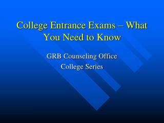College Entrance Exams – What You Need to Know