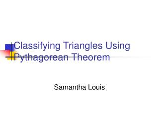 Classifying Triangles Using Pythagorean Theorem